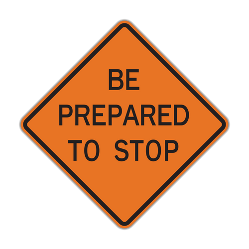 W3-4 Be Prepared to Stop (Construction)