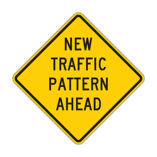 W23-2 New Traffic Pattern Ahead