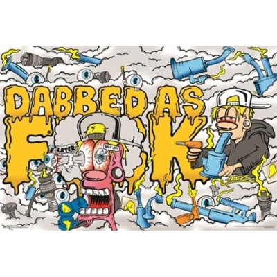 Dabbed As FUCK Poster