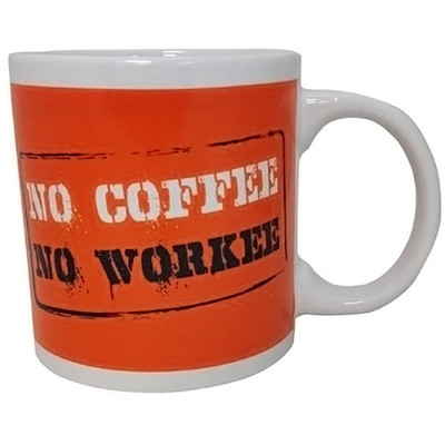 "Front view of this funny mug with the saying ""No Coffee No Workee"" for sale."