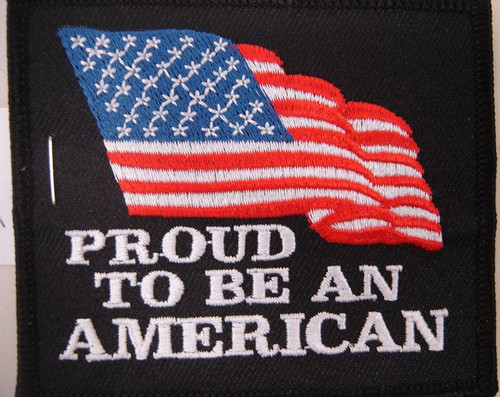 """Proud To Be An American"" patch"