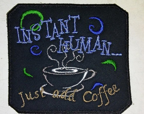 """Instant Human... Just Add Coffee"" Patch"