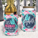Koozies - Beach Vacation - Lake - River - Swim like a mermaid drink like a fish - close