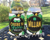 St Patricks Day Koozies - cheers to green beers - Standard Size Neoprene Koozies