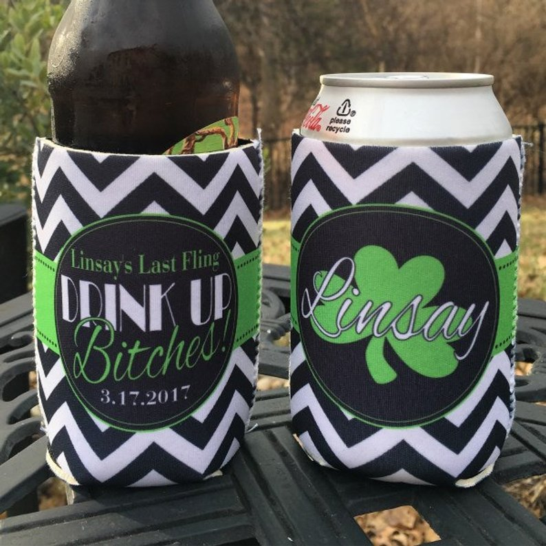 St. Patrick's Day Koozies or coolies - drink up bitches