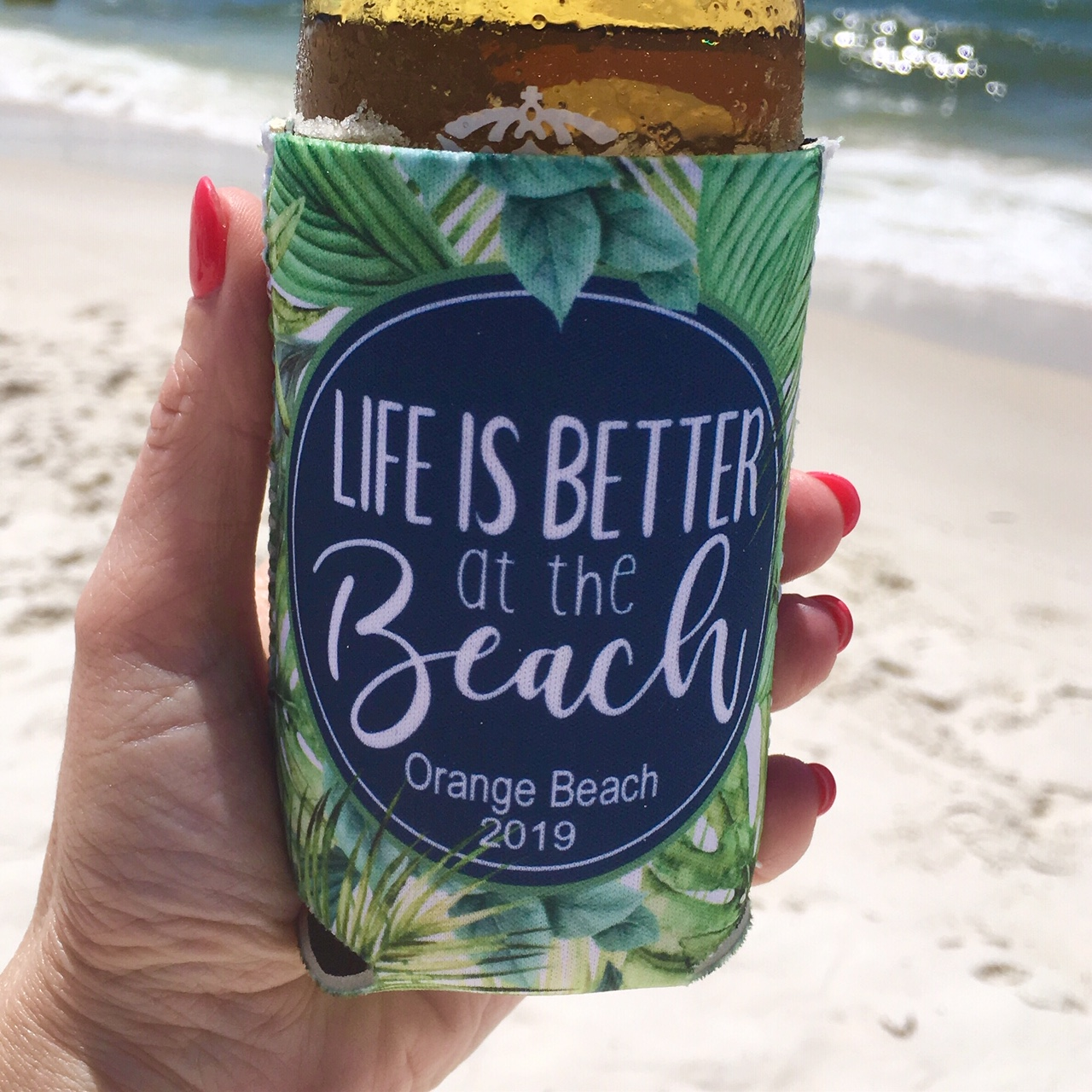Beach Vacation Koozies or coolies - Life is Better at the Beach - hand