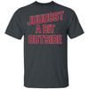 Juuussst a Bit Outside T-Shirt by ThirtyFive55 at SportsWorldChicago