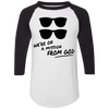We're on a Mission From God 3/4 Sleeve Raglan Shirt