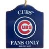 Chicago Cubs 'Fans Only' Wooden Ornament