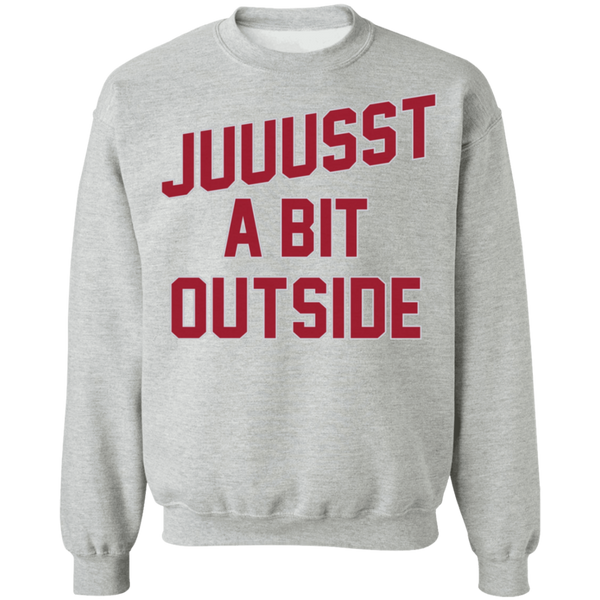 Juuussst a Bit Outside T-Shirt by ThirtyFive55