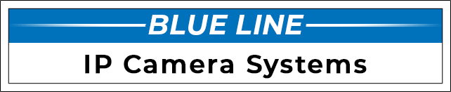 Blue Line - IP SECURITY CAMERAS