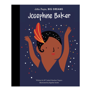 Josephine Baker Little People, Big Dreams Book