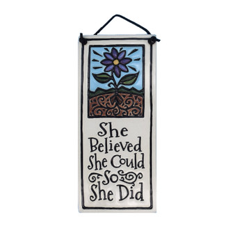 "Spooner Creek Art Tile, ""She believed she could so she did.""  Approx. 2.75 x 5.75 ins."