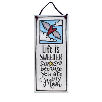 "Spooner Creek Art Tile, ""Life is sweeter because you are my Mom"""