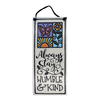 "Spooner Creek Art Tile, ""Always stay humble & kind."""