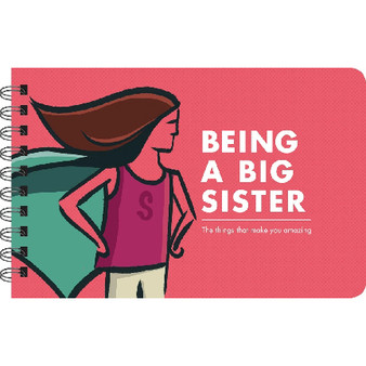Being a Big Sister: The Things That Make You Amazing