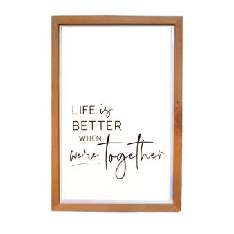 """Life Is Better when We're Together"" Wall Art, 18"" x 12"""