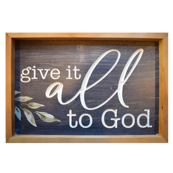 """Give It All to God"" Wall Art, 18.75"" x 13"""