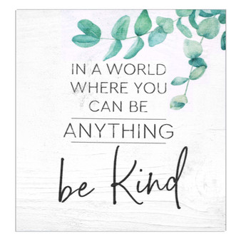 """""""In a World Where You Can Be Anything, Be Kind,"""" Word Block"""