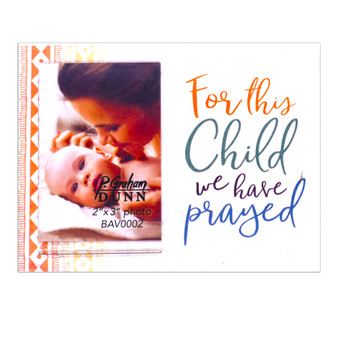 """For This Child We Have Prayed"" Picture Frame for 2"" x 3"" Photo"