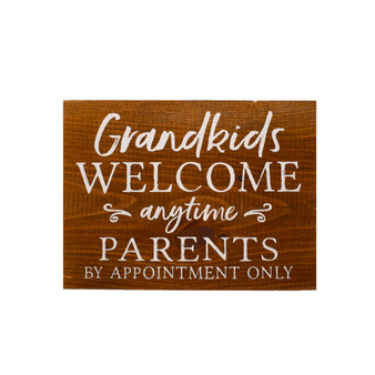 "Pine Block, ""Grandkids Welcome Anytime Parents by Appointment Only"""