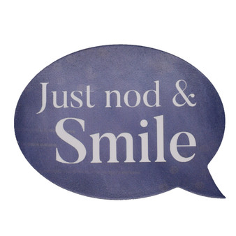 """Just Nod & Smile"" Word Bubble Wood Block, 5.75"" x 4.25"" x 1"""