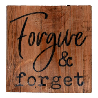 """Forgive and Forget"" 3.5"" x 3.5"" Pine Block"
