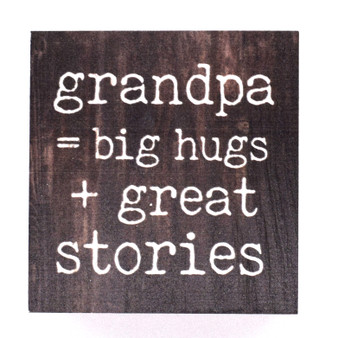 """Grandpa = Big Hugs + Great Stories"" 3.5"" x 3.5"" Pine Block"""