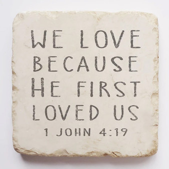 1 John 4:19 Scripture Stone, Available in Two Sizes.