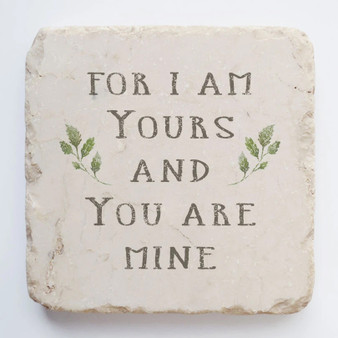 """For I am Yours and You are Mine"" Scripture Stone, Available in Different Sizes."