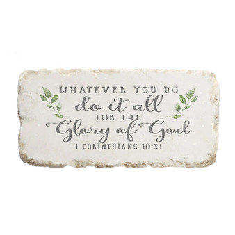 """Corinthians 10:31 Scripture Stone, Available in Different Sizes.  """"Whatever you do, do it all for the Glory of God"""""""