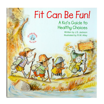 Fit Can Be Fun!: A Kid's Guide to Healthy Choices; Elf-help Books for Kids