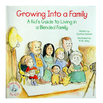 Growing Into a Family:  A Kid's Guide to Living in a Blended Family; Elf-Help Books for Kids