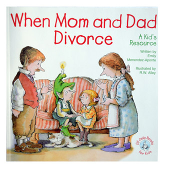 When Mom and Dad Divorce:  A Kid's Resource; Elf-Help Books for Kids