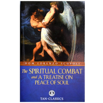 The Spiritual Combat, and, A Treatise on Peace of Soul by Dom Lorenzo Scupoli