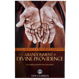 Abandonment to Divine Providence Rev. Fr. Jean-Pierre de Caussade
