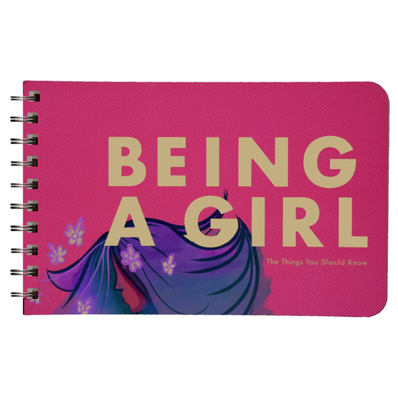 Being a Girl: The Things You Should Know