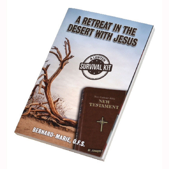 A Retreat In The Desert With Jesus: A Lenten Survival Kit
