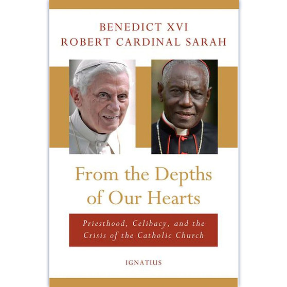 From the Depths of Our Hearts Priesthood, Celibacy and the Crisis of the Catholic Church