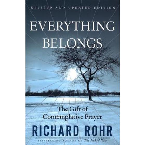 Everything Belongs: The of Gift Contemplative Prayer