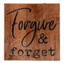 """""""Forgive and Forget"""" 3.5"""" x 3.5"""" Pine Block"""