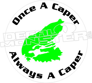 Once A Caper Always Decal DM