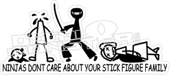 Ninjas Dont Care About Stick Family Decal Sticker
