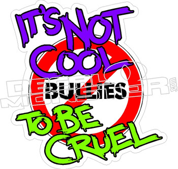 Bullies Its Not Cool To Be Cruel Decal Sticker