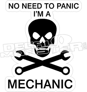 Dont Panic Im A Mechanic Decal Sticker