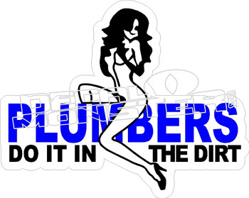Plumbers Do It In Dirt Decal Sticker