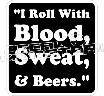 Blood Sweat And Beers Decal Sticker