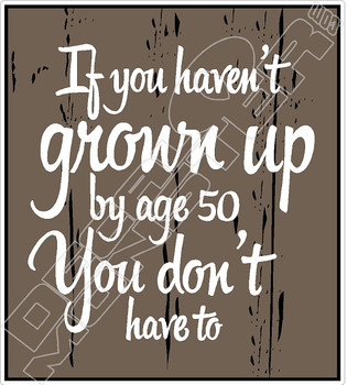 Grown Up By Age 50 Decal Sticker
