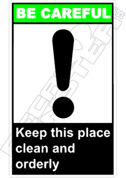 Be Careful - keep this place clean and orderly 2