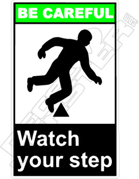 Be Careful- watch your step 2